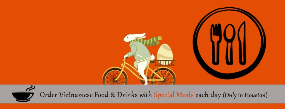 ORDER VIETNAMESE FOOD & DRINKS